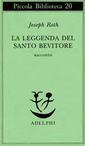 La leggenda del santo bevitore : racconto / Joseph Roth