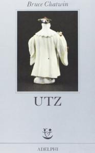 Utz / Bruce Chatwin