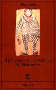 Il piu grande uomo scimmia del Pleistocene