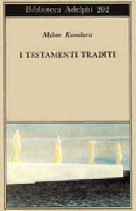 I testamenti traditi Traduzione dell'originale francese di Ena Marchi. Milano,