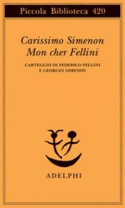 Carissimo Simenon, Mon cher Fellini