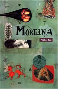 Morgana / Michael Rio ; traduzione di Annamaria Ferrero