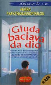 Giuda baciava da dio / Maira Papathanassopoulou ; traduzione di Andrea Di Gregorio