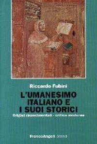 L' Umanesimo italiano e i suoi storici