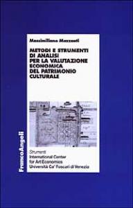 Metodi e strumenti di analisi per la valutazione economica del patrimonio culturale