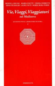 Vie, Viaggi, Viaggiatori nel Medioevo