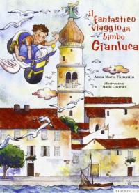 ˆIl ‰fantastico viaggio del bimbo Gianluca