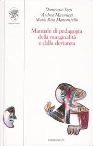 Manuale di pedagogia della marginalita' e della devianza