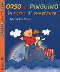 Orso e Pinguino in cerca di avventure