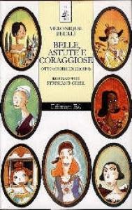 Belle, astute e coraggiose
