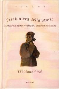 Prigioniera della storia : Margarete Buber Neumann, testimone assoluta / Frediano Sessi ; illustrazioni di Pierluigi Longo