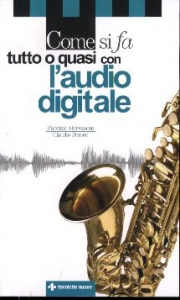 Come si fa tutto o quasi con l'audio digitale