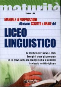 Manuale di preparazione all'esame scritto e orale del liceo linguistico