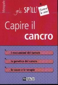 Capire il cancro / [Simona Lambertini]