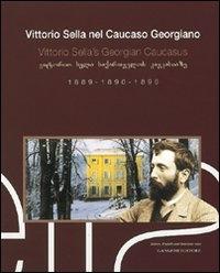 Vittorio Sella nel Caucaso georgiano
