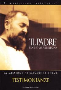 Il padre, san Pio da Pietrelcina