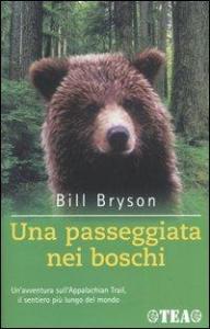 Una  passeggiata nei boschi / Bill Bryson ; traduzione di Giuseppe Strazzeri