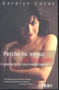 Perchè ho messo il rossetto il giorno della mia mastectomia / Geralyn Lucas ; traduzione di Nicoletta Russo Del Santo
