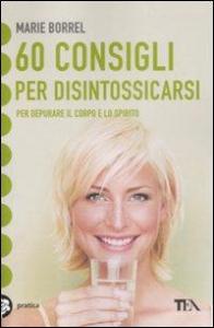 60 consigli per disintossicarsi