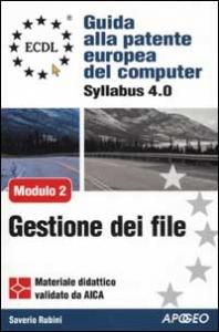 Modulo 2, Uso del computer e gestione dei file