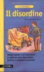 Il disordine/ Emmanuelle Rigon