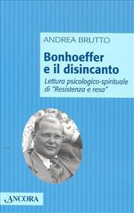Bonhoeffer e il disincanto