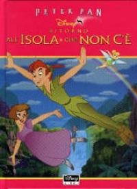 Peter Pan. Ritorno all'isola che non c'è