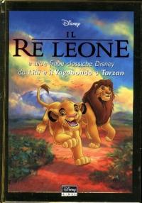 Il re leone e altre fiabe classiche Disney