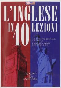 L' inglese in 40 lezioni [Corso multimediale] / [testi di Michel Marcheteau... et al. ; testo italiano a cura di Bruna Lo Biundo]