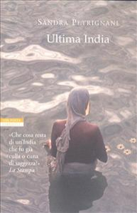 Ultima India / Sandra Petrignani