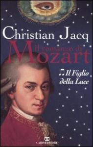 Il romanzo di Mozart . [2], Il figlio della luce
