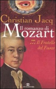 Il romanzo di Mozart . [3], Il fratello del fuoco