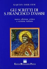 Gli scritti di S. Francesco d' Assisi