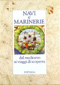 Navi e marinerie dal medioevo ai viaggi di scoperta