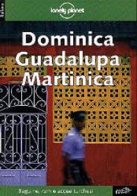 Dominica, Guadalupa, Martinica / Kevin Anglin ... [et al.]