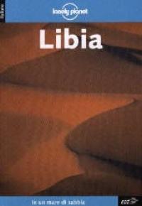 Libia / Anthony Ham ; [edizione italiana a cura di Cesare Dapino]