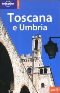 Toscana e Umbria / Alex Leviton ... [et al.]