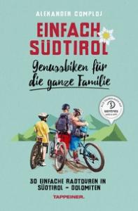Einfach Südtirol: Genussbiken für die ganze Familie