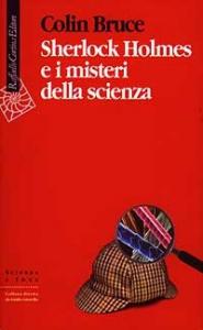 Sherlock Holmes e i misteri della scienza
