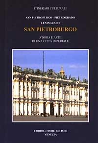 San Pietroburgo : San Pietroburgo, Pietrogrado, Leningrado / a cura di Sergej Andrósov ; foto di Jurij Ivanov