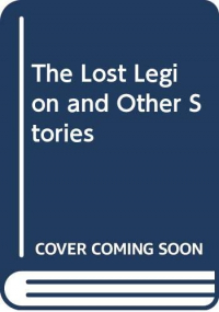 The lost legion and other stories