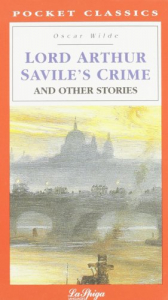 Lord Arthur savile' s crime and other stories