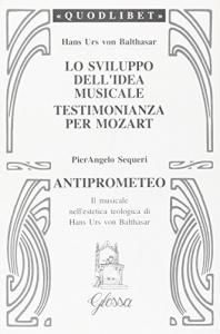 Lo sviluppo dell' idea musicale ; Testimonianza per Mozart