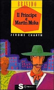 Il principe e Martin Moka