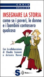 Insegnare la storia come se i poveri, le donne e i bambini contassero qualcosa