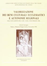 Valorizzazione dei beni culturali ecclesiastici e autonomie regionali
