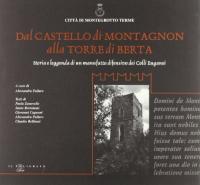 Dal castello di Montagnon alla torre di Berta