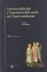 I percorsi della fede e l'esperienza della carità nel Veneto medioevale