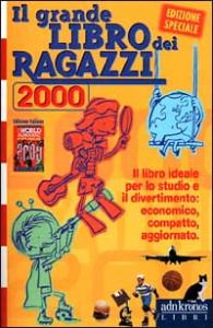 Il grande libro dei ragazzi 2000