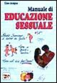 Ciao cicogna: manuale di educazione sessuale / a cura di Renzo Zanoni